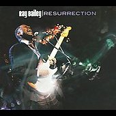Ray Bailey: Resurrection [Digipak]