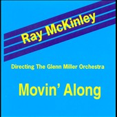 The Glenn Miller Orchestra/Ray McKinley: Movin Along