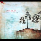 Lynn Miles: Fall For Beauty [Digipak] *