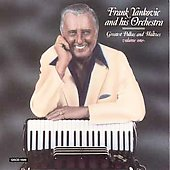 Frankie Yankovic: Greatest Polkas & Waltzes, Vol. 1