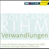 Wolfgang Rihm: Verwandlungen