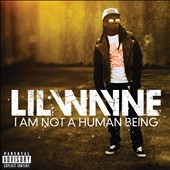 Lil Wayne: I Am Not a Human Being [PA]
