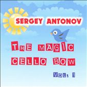 The Magic Cello Bow, Vol. 1