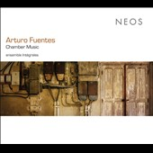 Arturo Fuentes: Chamber Music