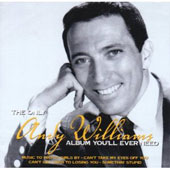 Andy Williams: The Only Andy Williams Album You'll Ever Need