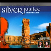 The Scottish Fiddle Orchestra: Silver Jubilee [Digipak]