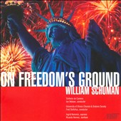 William Schuman: On Freedom's Ground / Kammin, soparno; Herrera, baritone