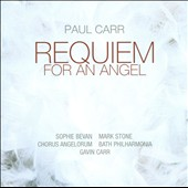 Paul Carr: Requiem for an Angel / Paul Carr, Sophie Bevan, Mark Stone