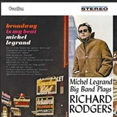 Michel Legrand: Plays Richard Rodgers/Broadway Is My