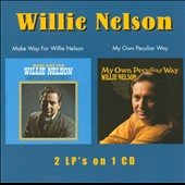 Willie Nelson: Make Way For Willie Nelson/My Own Peculiar Way