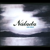 Nalada: Music by Lisa Miles for electric violin, mandolin, cello & harp