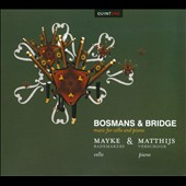 Henri&#235;tta Bosmans & Frank Bridge: Music for Cello and Piano / Mayke Rademakers, cello; Matthijs Verschoor, piano