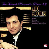 French Romantic Piano of Aldo Ciccolini [Remastered]
