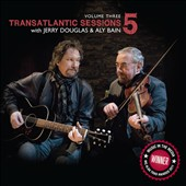 Jerry Douglas (Dobro)/Aly Bain: Transatlantic Sessions 5, Vol. 3