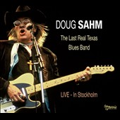 Doug Sahm: The Last Real Texas Blues Band: Live in Stockholm [Digipak]