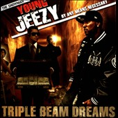 Young Jeezy: By Any Means Necessary: Triple Beam Dreams