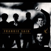 Frankie Goes to Hollywood: Frankie Said: The Very Best of Frankie Goes to Hollywood