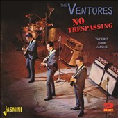 The Ventures: No Trespassing: The First Four Albums *