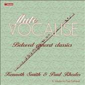Flute Vocalise - Beloved Concert Classics by Chaminade, Chopin, Saint-Saens, Godard and Massenet / Kenneth Smith, flute; Paul Rhodes, piano