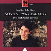 Azzolino Dell Ciaja: Sonate per Cembalo / Rechsteiner