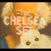 The Chelsea Set: The  Chelsea Set [Digipak]