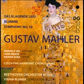 Mahler: Das klagende Lied; Blumine; Symphony No. 10 / Manuela Uhl, soprano; Lioba Braun, alto; Werner Gura, tenor. Blunier