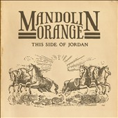 Mandolin Orange: This Side of Jordan [Digipak]