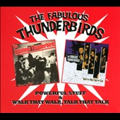 The Fabulous Thunderbirds: Powerful Stuff/Walk That Walk, Talk That Talk [Digipak] *