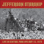 Jefferson Starship: Live in Central Park, NYC May 12, 1975 *