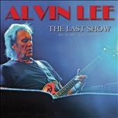 Alvin Lee (Rock): The  Last Show *