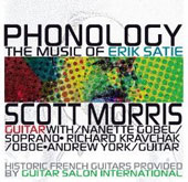 Phonology: The Music of Erik Satie / Scott Morris, guitar; Nanette Gobel, soprano; Richard Kravchak, oboe; Andrew York, guitar