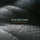 Morten Olsen (Double Bass): Be My Quiet Friend