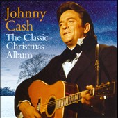 Johnny Cash: The  Classic Christmas Album