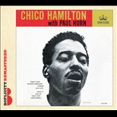 Chico Hamilton/Paul Horn: Chico Hamilton with Paul Horn [Digipak]