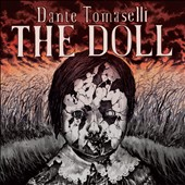 Dante Tomaselli: The Doll *