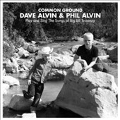 Dave Alvin/Phil Alvin: Common Ground: Dave & Phil Alvin Play and Sing the Songs of Big Bill Broonzy [Slipcase]