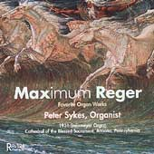 Maximum Reger - Favorite Organ Works / Peter Sykes
