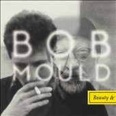 Bob Mould: Beauty & Ruin [Digipak] *