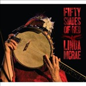 Linda McRae: Fifty Shades of Red [Digipak]