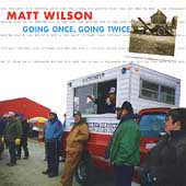 Matt Wilson (Drums): Going Once, Going Twice