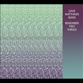 Dave Matthews Band: Remember Two Things [Bonus Tracks] [Slipcase]