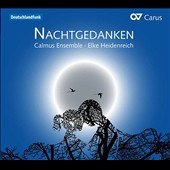 Night Thoughts - Lahusen, Banter, Kreisler & Dediu: A Cappella Music & Poems / Heidenreich & Calmus Ensemble