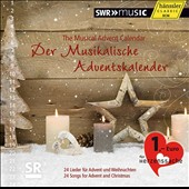 The Musical Advent Calendar - Music by Haydn, Vivaldi, Mendelssohn, Fauré, Ives, Reger, Rheinberger & Mawby / S.W.R. Radio SO & Vocal Ensemble, Stuttgart; Sir Neville Marriner