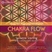 Christopher Krotky/Suzanne Sterling: Chakra Flow: Music For Yoga and Meditation [Digipak]
