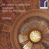 Telemann:  'The Saxon Alternative' - Music for Wind Band / Syrinx Ensemble