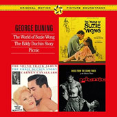 George Duning: World of Suzzie Wong/Eddy Duchin Story/Picnic