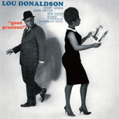 Lou Donaldson: Good Gracious!
