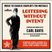 Carl Davis: Loitering Without Intent - Music for Chaplin's Mutual Films, 1916-1917 / The Wihan Quartet; City of Prague PO; Carl Davis