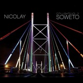 Nicolay: City Lights, Vol. 3: Soweto [Digipak] *
