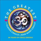 Claude Challe/Jean Marc-Challe: The Greatest: 20 Years of Chall'o Music